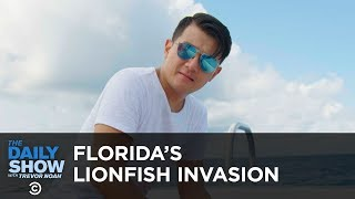 Florida's Lionfish Invasion | The Daily Show