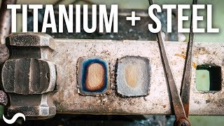 CAN YOU MAKE TITANIUM & STEEL DAMASCUS?!?!