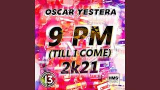 9 PM (Till I Come) 2K21