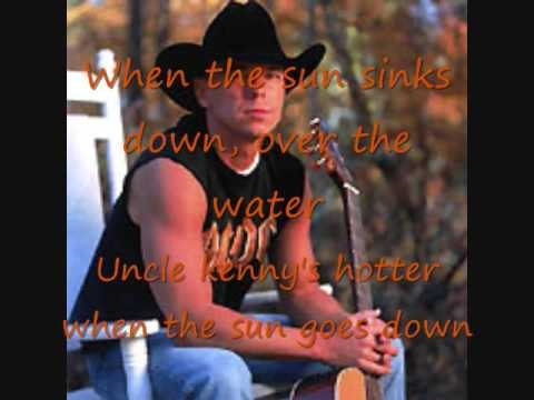 When the sun goes down by Kenny Chesney and Uncle Kracker ...