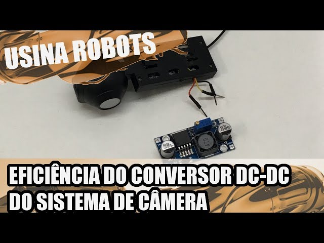 EFICIÊNCIA DO CONVERSOR DC-DC | Usina Robots US-2 #132