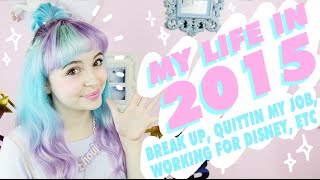 ♡ BREAK UPS, QUITTING MY JOB, WORKING FOR DISNEY, ETC | My Year in 2015 ♡