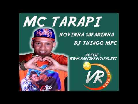 Baixar Mc Tarapi - Novinha Safadinha [Dj Thiago Mpc]