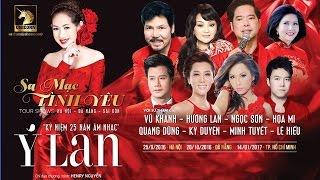 """[FULL] Liveshow Nhạc Bolero Trữ Tình Hay Nhất 2017 - Liveshow Ý LAN """"SA MẠC TÌNH YÊU"""" tại Hà Nội"""