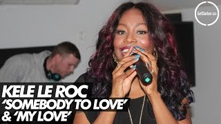 Kele Le Roc - Somebody To Love & My Love - [Live Performances]