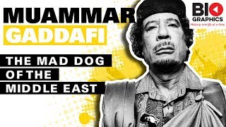 Muammar Gaddafi: The Mad Dog of the Middle East