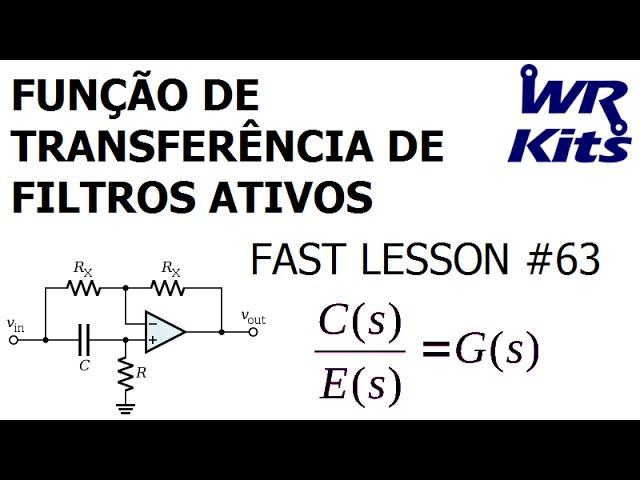 FUNÇÃO DE TRANSFERÊNCIA DE FILTROS ATIVOS | Fast Lesson #63