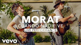Morat - Cuando Nadie Ve (Live)   Vevo X