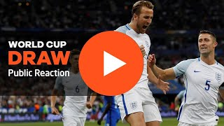 World Cup Draw - Public Reaction