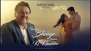 Tere Bheege Badan Ki Khusbho – Muhammad Ali (SufiScore) Video HD
