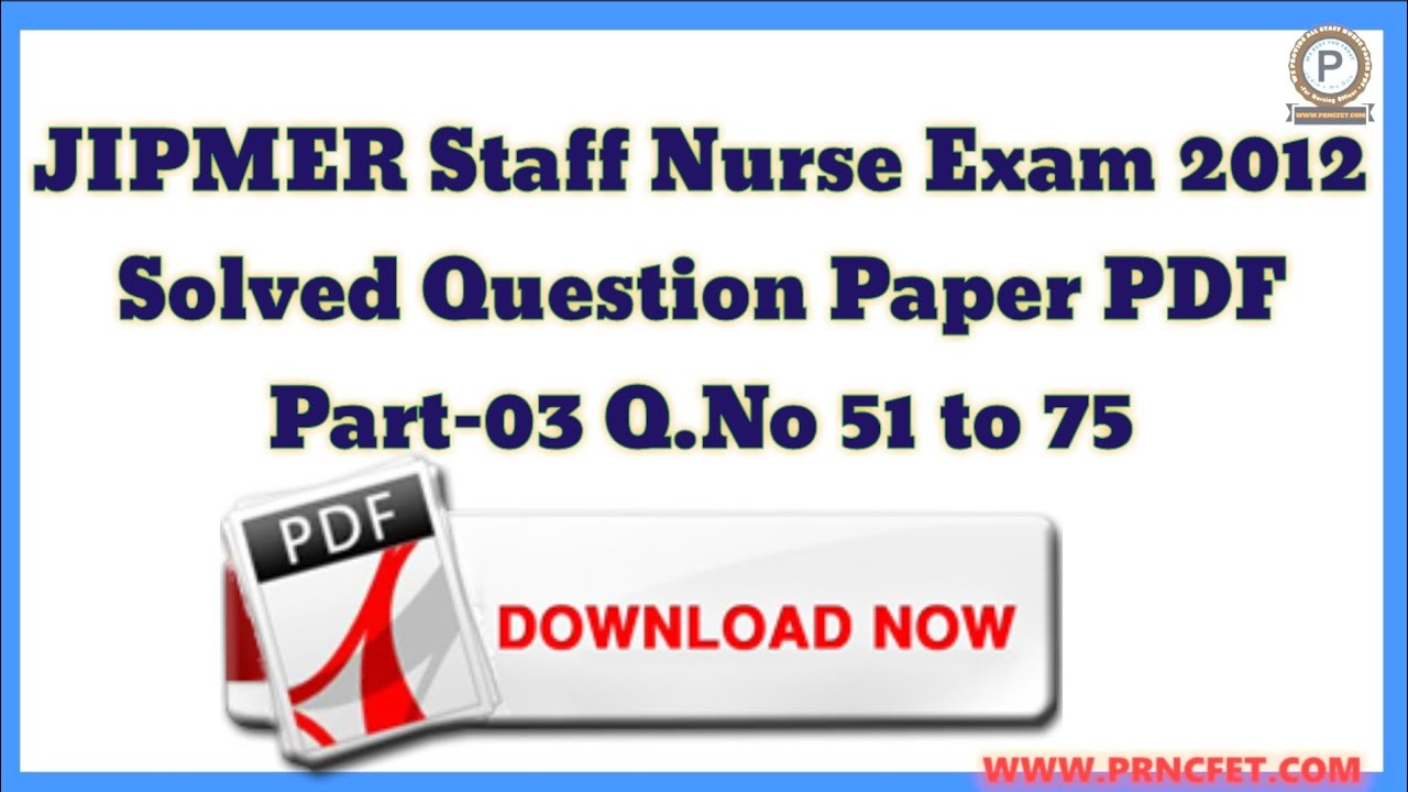JIPMER Staff Nurse Exam 2012 Question Paper with Answer Part-03|MCQ For  Staff Nurse Exam|#PRNCFET