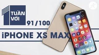 1 tuần với Apple iPhone XS MAX – Nhiều điểm khen nhưng vẫn có điểm chê