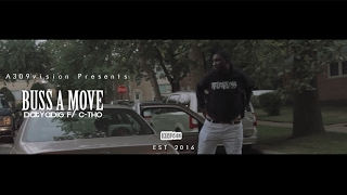 DatYaDig f/ C-Tho - Buss A Move (Official Video) Shot By @a309vision