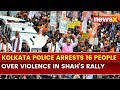 Kolkata police arrests 16 people over violence in Amit Shahs rally; BJP delegation to meet governor