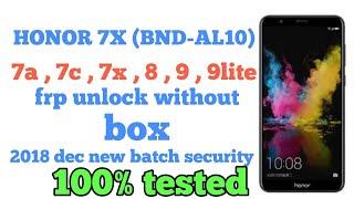 Honor 7x BND-AL10), lnd-al30 , 7c,7a,8,9,9lite frp unlock 2018 new batch security without box.