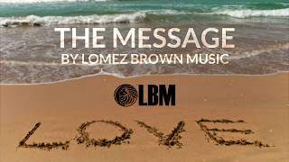 Lomez Brown - The Message (Official Lyric Video)