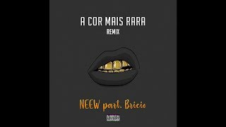 NEEW part. Bricio - A Cor Mais Rara (Remix) [Prod. Bricio]