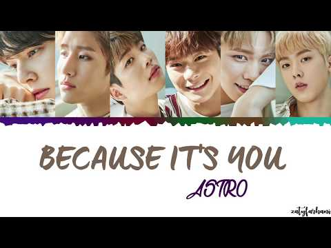 ASTRO - Because It's You (너라서) Lyrics [Color Coded_Han_Rom_Eng]