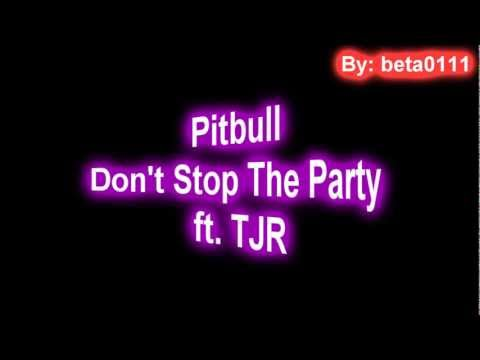 Baixar Pitbull - Don't Stop The Party ft. TJR (Tradução)