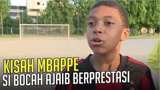 KISAH KYLIAN MBAPPE : Bocah ajaib yang penuh bakat dan prestasi