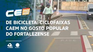 DE BICICLETA: Ciclofaixas caem no gosto popular do fortalezense