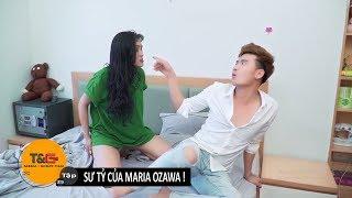 TG MEDIA FILM| TẬP 25: SƯ TỶ CỦA MARIA OZAWA | PHIM HÀI 2018