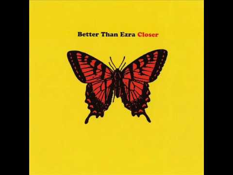 Better Than Ezra - Closer (Studio Version)