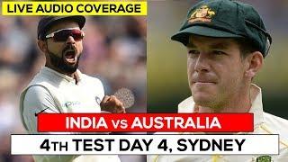 LIVE: Ind vs Aus 4th Test | Day 4 | Live Scores, Audio Updates & Analysis #INDvsAUS