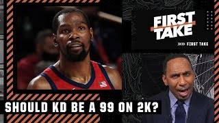 Stephen A. agrees with KD: 'He should be a 99 on NBA 2K!' | First Take