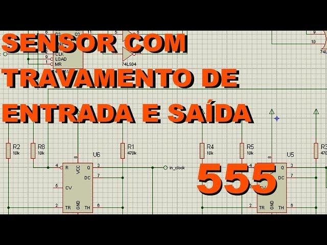 SENSOR COM TRAVAMENTO DE ENTRADA E SAÍDA | Conheça Eletrônica! #120