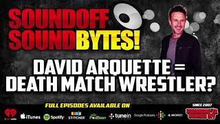 DAVID ARQUETTE = DEATH MATCH WRESTLER?