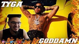 Tyga - Goddamn (Audio) | REACTION