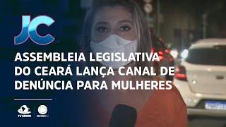 Assembleia Legislativa do Ceará lança canal de denúncia para mulheres