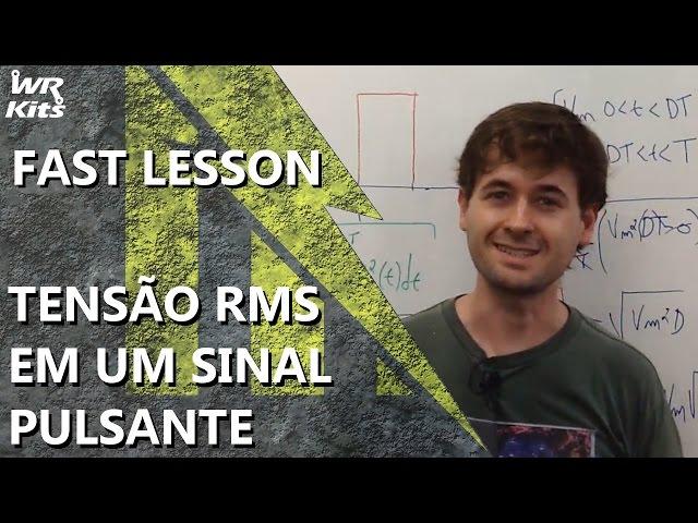 TENSÃO RMS DE UM SINAL PULSANTE | Fast Lesson #134
