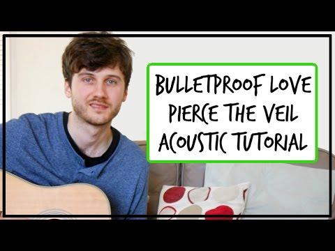 Pierce The Veil - Bulletproof Love - Acoustic Guitar Tutorial (EASY BEGINNER CHORDS)