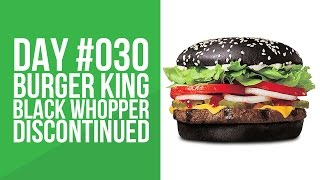 Day 030 - Burger King Black Whopper Discontinued