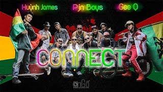 CONNECT -  HUỲNH JAMES x PJNBOYS ft GEE Q