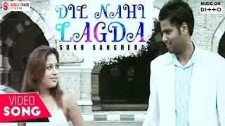 Dil Nahi Lagda – Sukh Sanghera