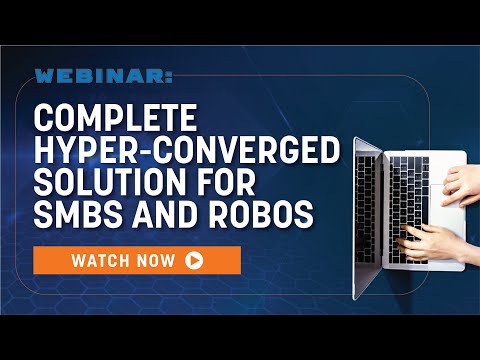 Complete Hyper-Converged Solution for SMBs and ROBOs