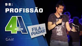 FILA DE PIADAS - PROFISSÃO - #98