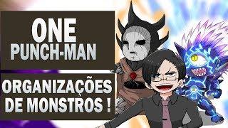 ONE PUNCH MAN | Todas Organizações/Grupos de Monstros !!