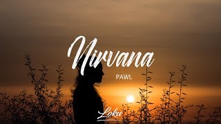 Pawl - Nirvana (Lyrics)