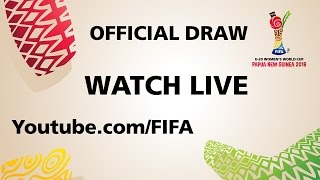 REPLAY: FIFA U-20 Women's World Cup Papua New Guinea 2016 - Official Draw