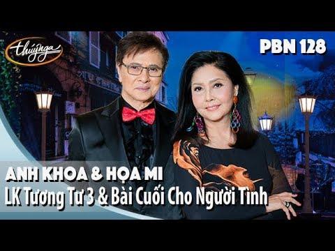 PBN 128 | Anh Khoa & Họa Mi - LK Tương Tư 3 & Bài Cuối Cho Người Tình