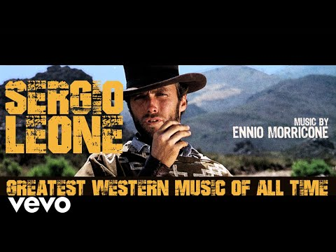 Sergio Leone Greatest Western Music of All Time (2018 Remastered for VEVO)