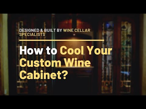 How to Cool Your Custom Wine Cabinet?