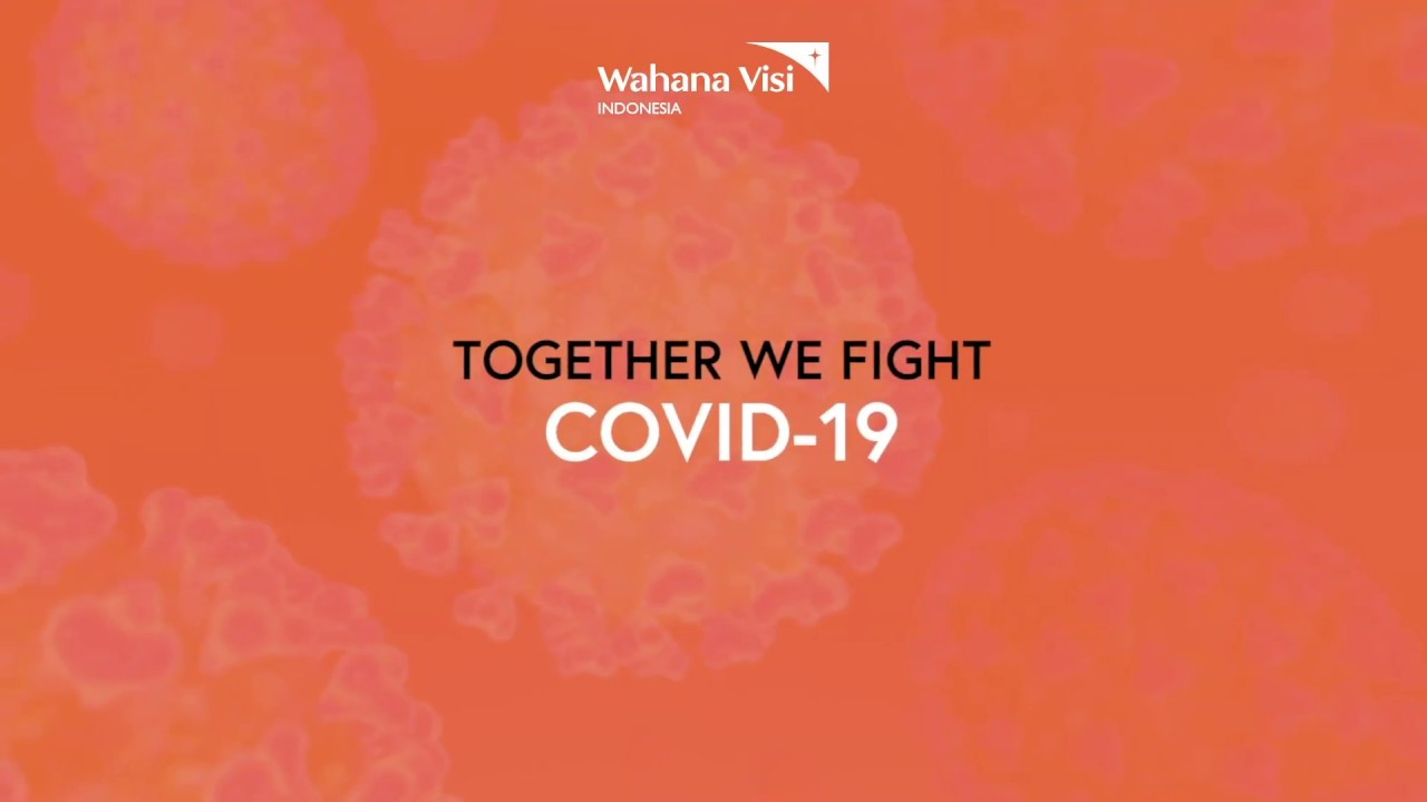 3 Months On Covid-19 Pandemic Emergency Response (COPE) | Wahana Visi Indonesia