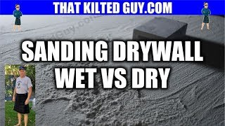 WHICH IS BETTER??? Wet or dry sanding of Drywall