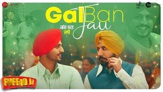 Gal Ban Jau Gurnam Bhullar (Fuffad Ji 2021) Video HD