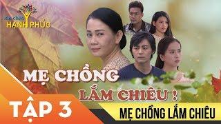 Phim Việt Nam 2019 - Mẹ Chồng Lắm Chiêu Tập 3 - Phim Mẹ Chồng Nàng Dâu Gây Cấn